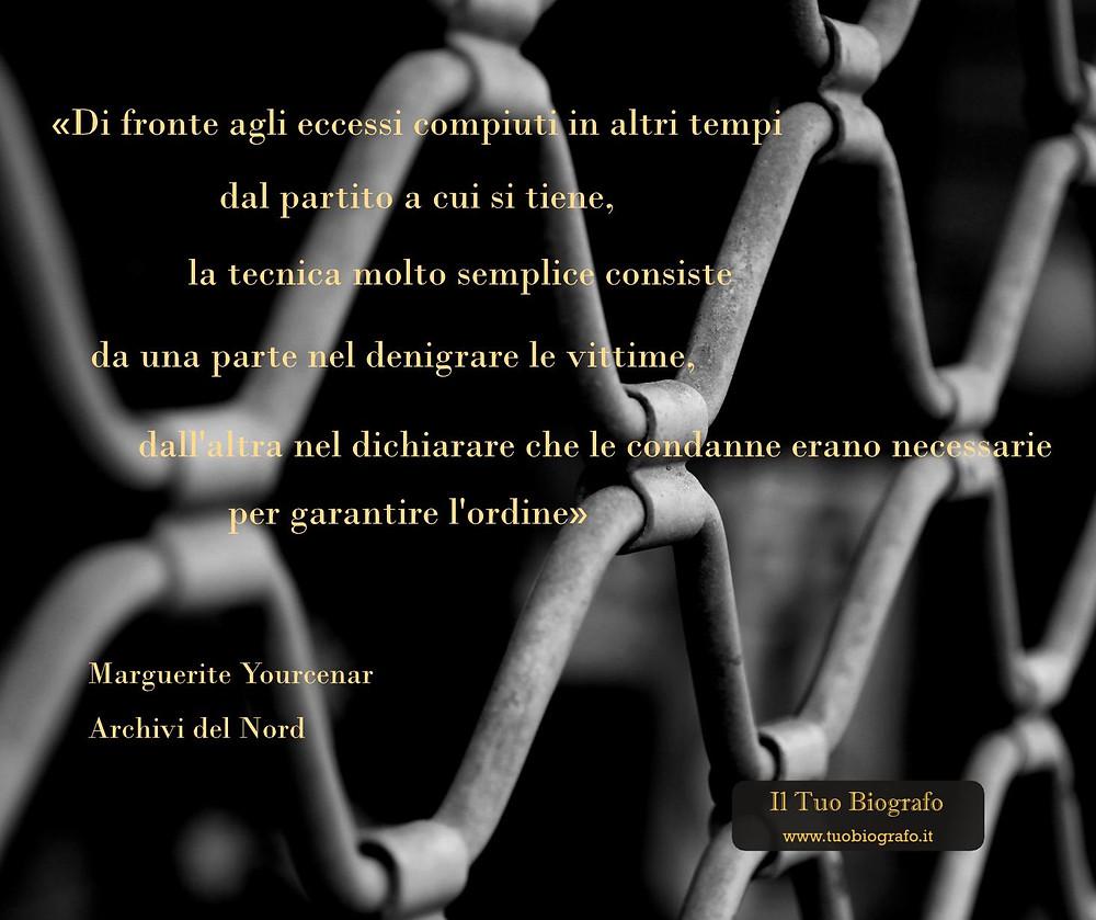 Citazione - Marguerite Yourcenar - Archivi del Nord - politica - Il Tuo Biografo