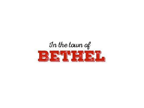 The Town of Bethel, NY