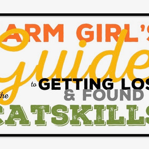 Farm Girl's Guide to Getting Lost & Found in the Catskills