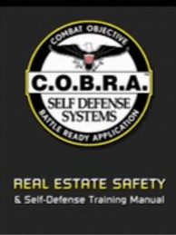The Official C.O.B.R.A.™ Real Estate Safety & Self Defense Training Manual