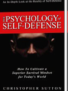 The Psychology of Self Defense by Chris Sutton