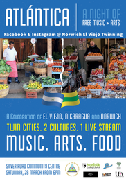 A culture exchange live, through online platforms between Norwich and the city it is twinned with in Nicaraguar, El Viejo. What a concept, quite innovative, before the pandemic happened and now we are all doing it. But we look forward to it just the same, a time to come together in the flesh, as well as online. We hope to hold Atalntica on April 18th 2021 after it was postponed due to Coronavirus