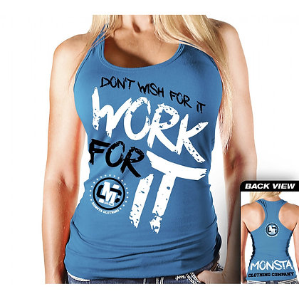 Don't wish for it- Work for it Tank