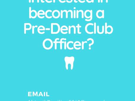 Pre-Dental Club looking for Officers!