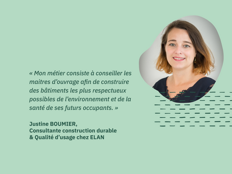 [Portrait] Justine BOUMIER, consultante construction durable et qualité d'usage