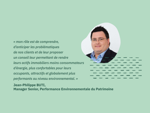 [Portrait] Jean-Philippe BUTI Manager Senior, Performance Environnementale de Patrimoine