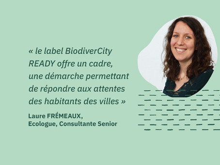 [Interview] Label BiodiverCity READY, outil à la transition écologique de l'immobilier