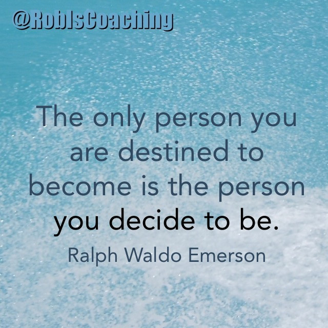 You decide who you are to be