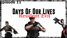 Days of Our Lives Resident Evil Episode 11