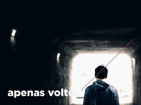APENAS VOLTE.