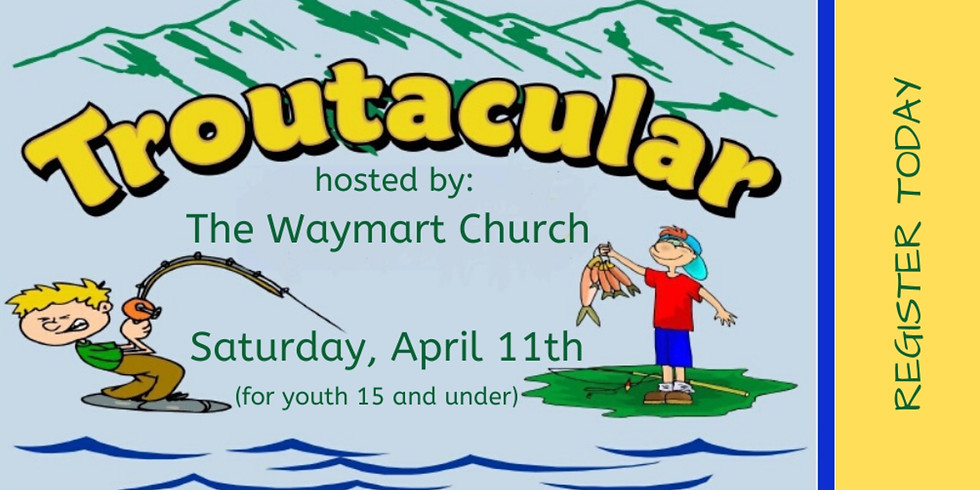 TROUTACULAR - PA MENTORED YOUTH FISHING EVENT
