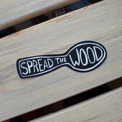 Spread the Wood Sticker
