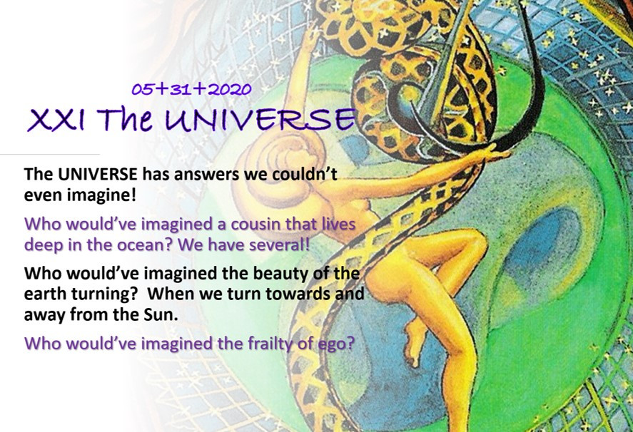 05.31.2020 The Universe XXI The UNIVERSE