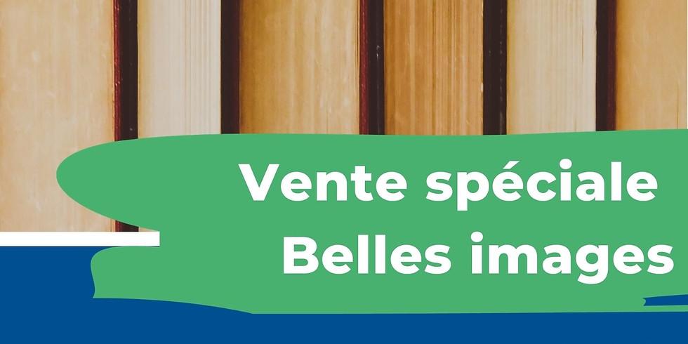 """Vente spéciale """"Belles images"""""""