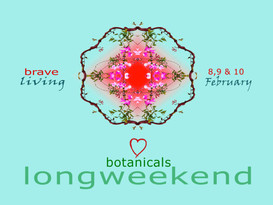 brave practice & our 💙 botanical long weekend