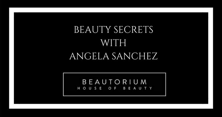 Beauty Secrets with Angela Sanchez