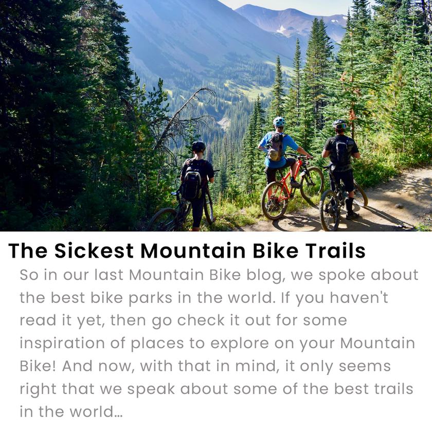 The Sickest MTB Trails