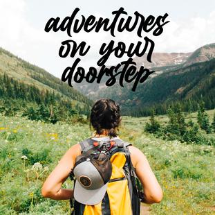 Adventures On Your Doorstep