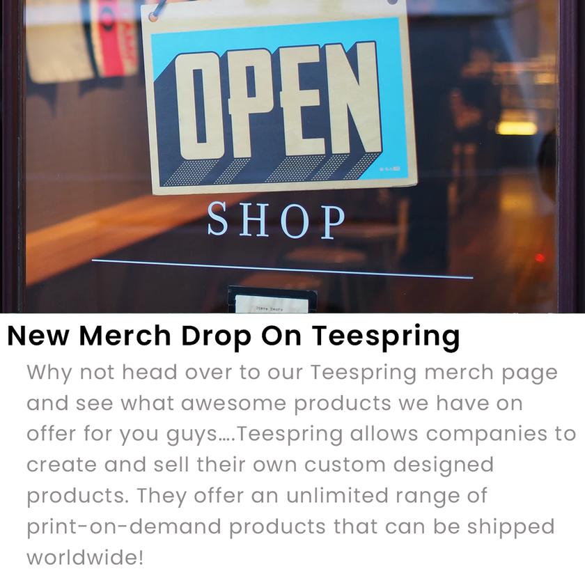 New Merch Drop On Teespring