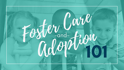 FosterCare&Adoption101 cover image.png