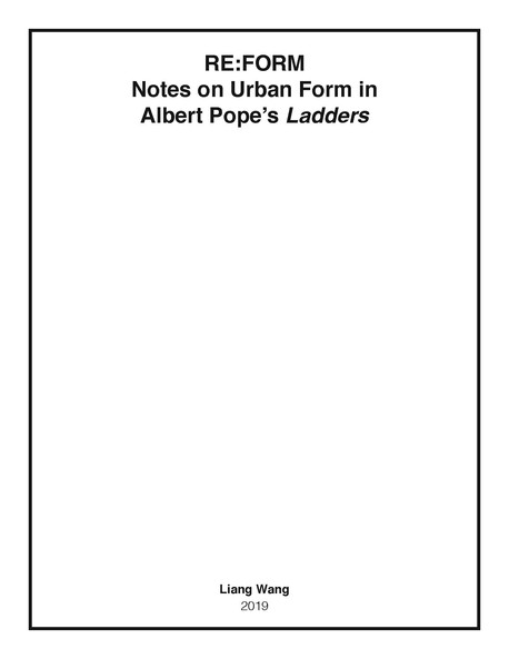 RE:FORM - Notes on Urban Form in Albert Pope's Ladders