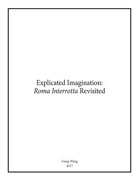 Explicated Imagination: Roma Interrotta Revisited