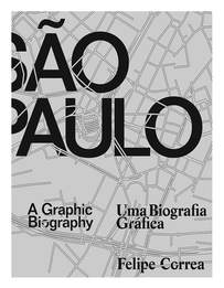 """Liang Contributed to Felipe Correa's Recent Book """"Sao Paulo: A Graphic Biography"""""""