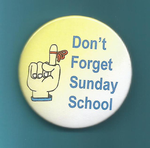 """Don't Forget Sunday School"" Round Button"