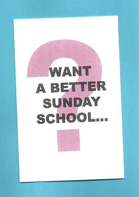 """""""Want A Better Sunday School?"""" Tract"""