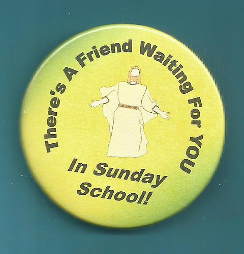 """There's A Friend Waiting For You In Sunday School""  Round Magnet"