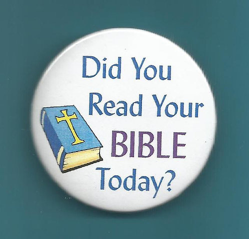 """Did You Read Your Bible Today?"" Round Button"