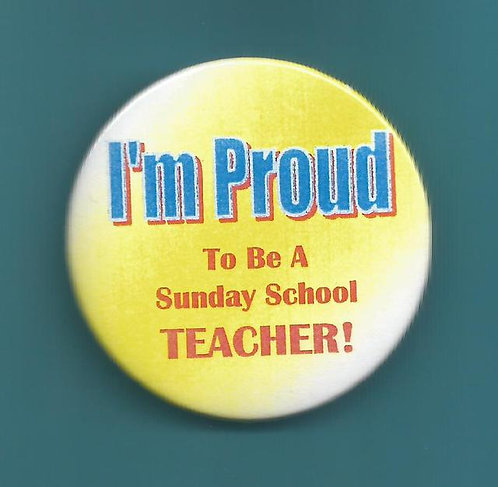 """I'm Proud To Be A Sunday School Teacher"" Round Button"