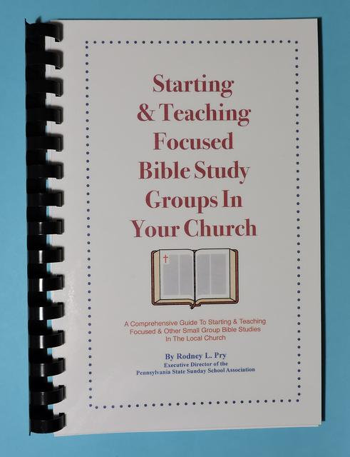 """Starting & Teaching Focused Bible Study Groups In Your Church"" Book"
