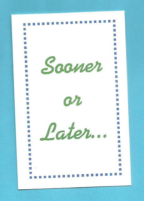 """""""Sooner or Later"""" Tract"""