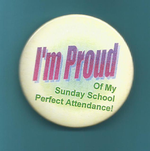 """I'm Proud of My Sunday School Perfect Attendance""  Round Button"
