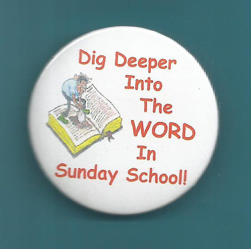 """Dig Deeper Into The Word In Sunday School"" Round Magnet"