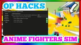 ANIME FIGHTERS SIM NEW OP HACK