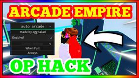 ARCADE EMPIRE HACK OP