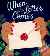 when the letter comes