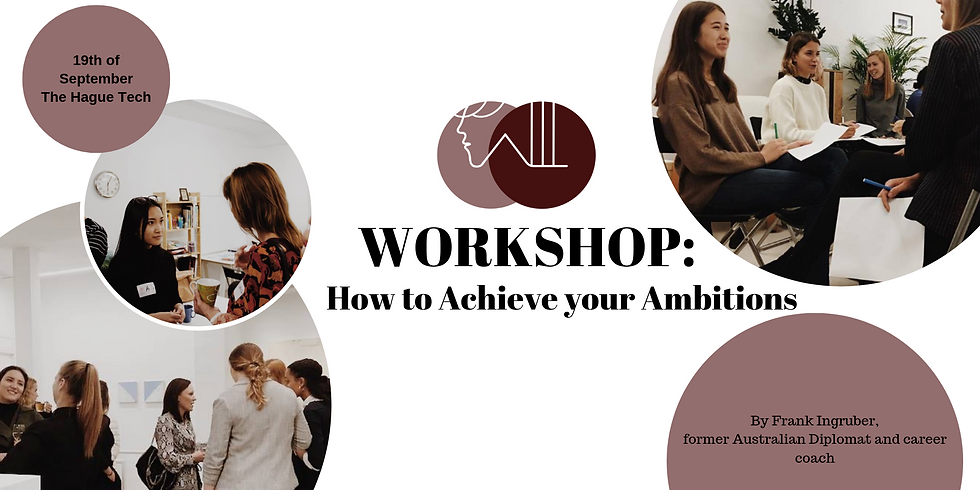 Workshop: How to Achieve your Ambitions