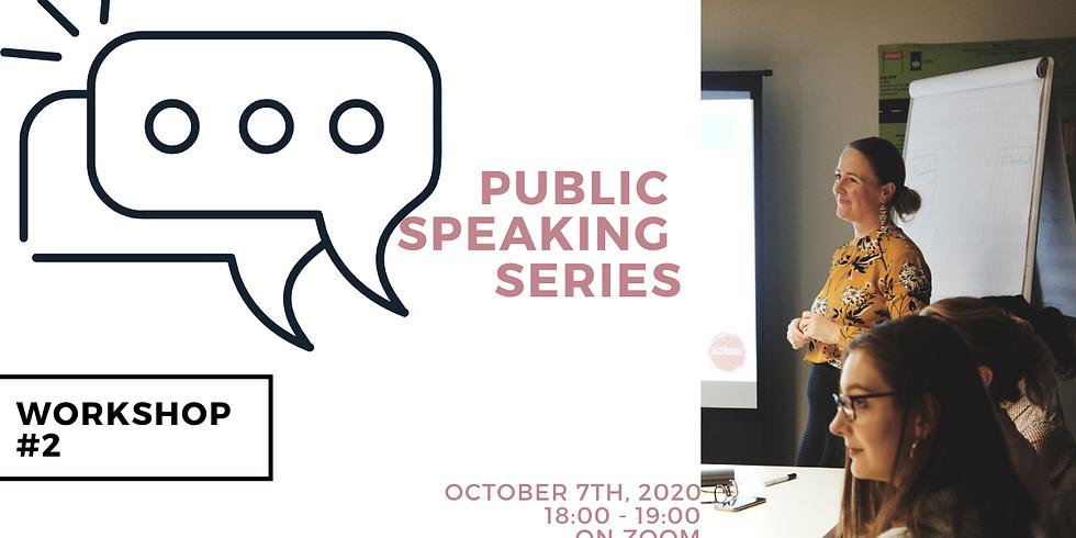 Public Speaking Series: Workshop #2