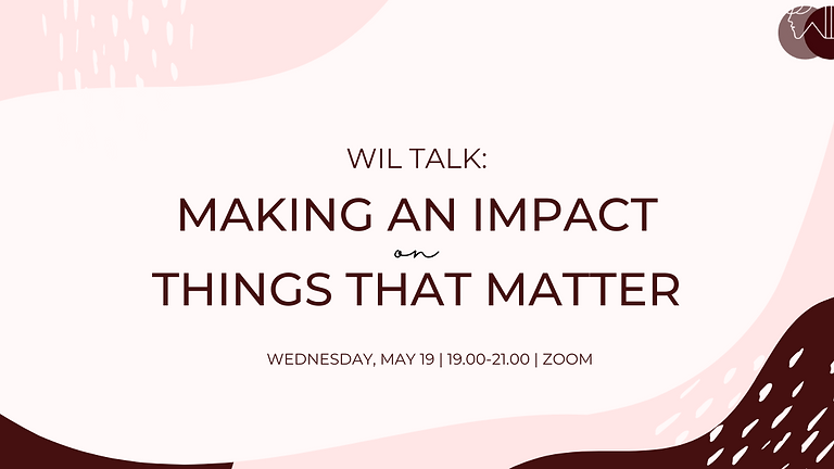 WIL Talk: Making an Impact on Issues that Matter