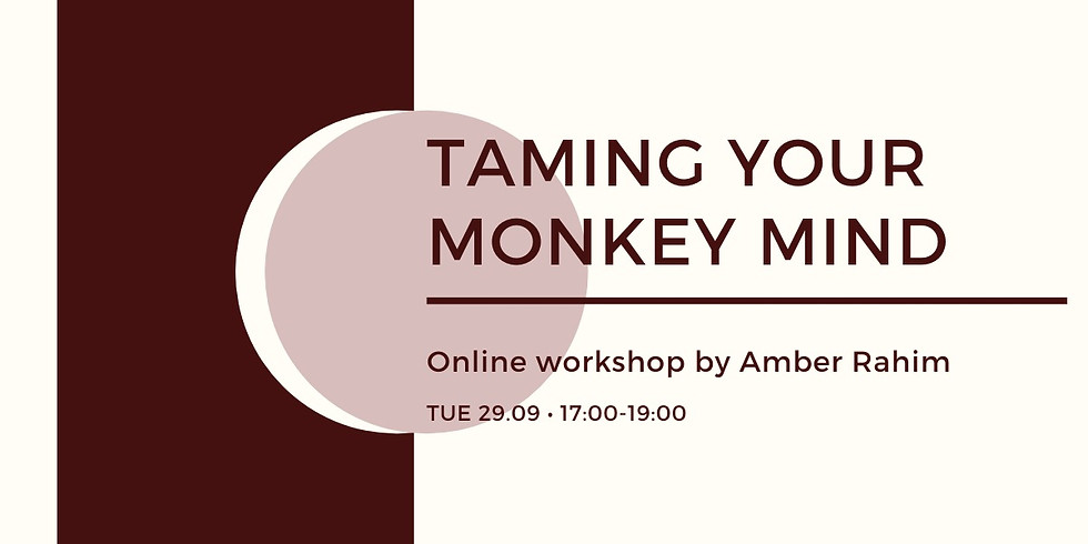 Taming Your Monkey Mind