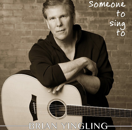 Someone To Sing To by Brian Yingling