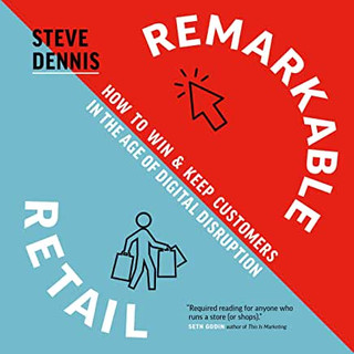 Remarkable Retail by Steve Dennis 2020