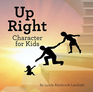 Up Right Character for Kids by Lynda Alsobrook Landreth
