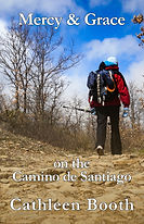 """""""Sometimes it's doing the thing that terrifies you that really helps you grow...""""  Discover the new spiritual memoir Mercy & Grace on the Camino de Santiago by Idaho author, Cathleen Booth"""