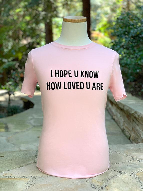I Hope U Know How Loved U Are.jpg