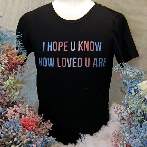 Trans Pride - I hope u know how loved u are