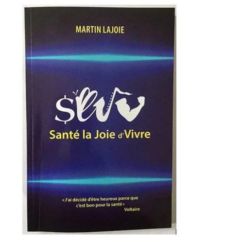 Livre Santé la Joie d'Vivre, Martin Lajoie